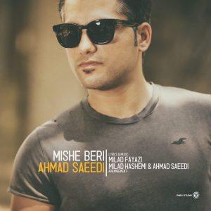 اهنگ احمد سعیدی میشه بری