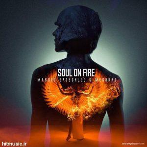 اهنگ مسعود صادقلو روح در آتش
